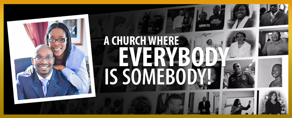 A Church Where Everybody is Somebody!
